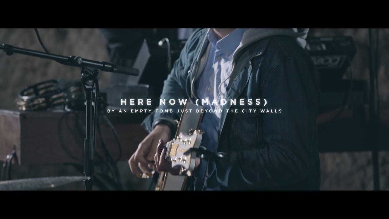 Here Now (Madness) - [By An Empty Tomb Just Beyond The City Walls]