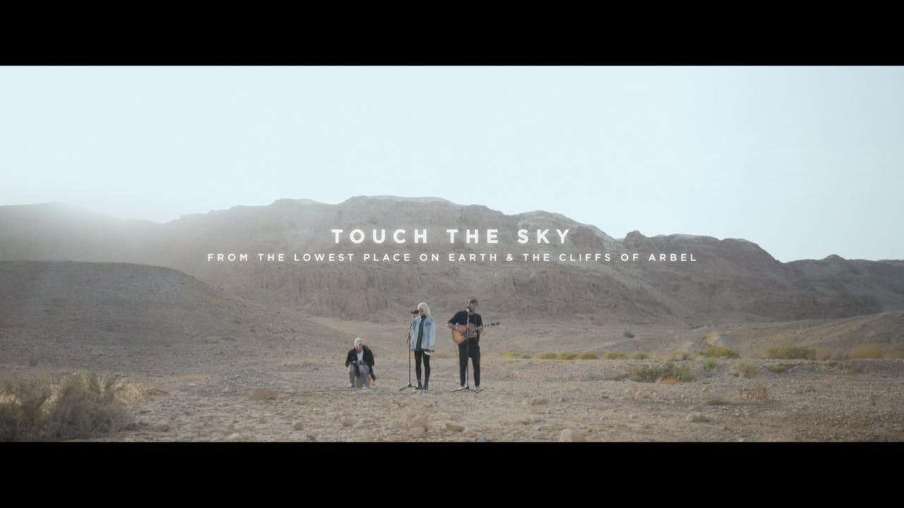 Touch The Sky [From The Lowest Place On Earth & The Cliffs of Arbel]