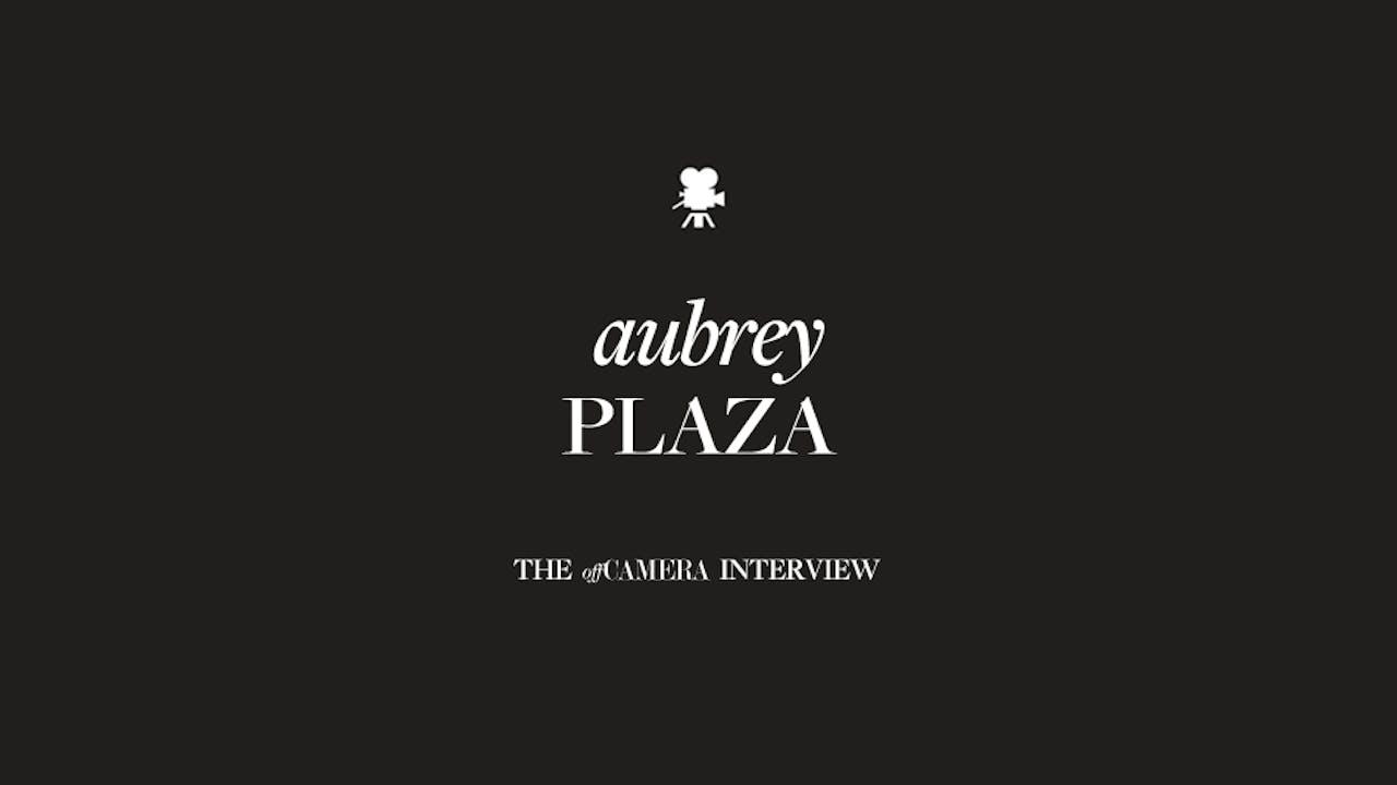 Ep 50. Aubrey Plaza