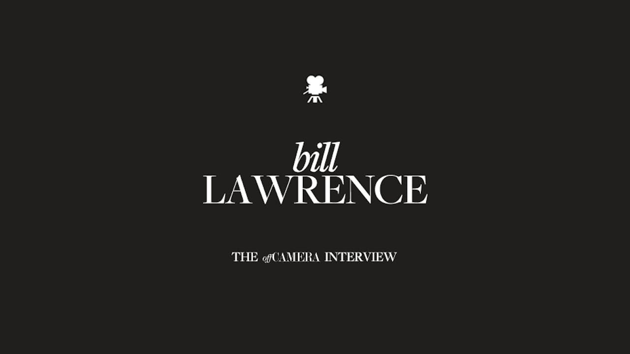 Ep 48. Bill Lawrence