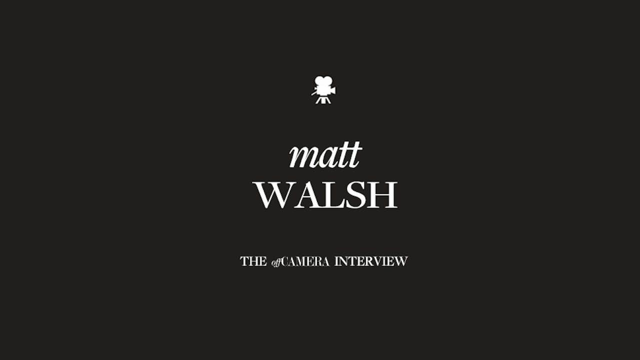 Ep 99. Matt Walsh