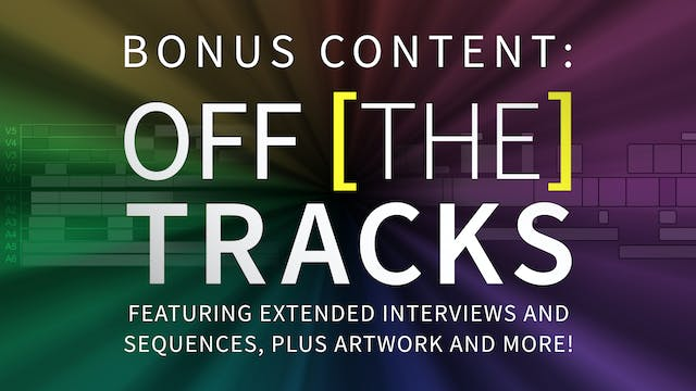 Off the Tracks - Bonus Content Only