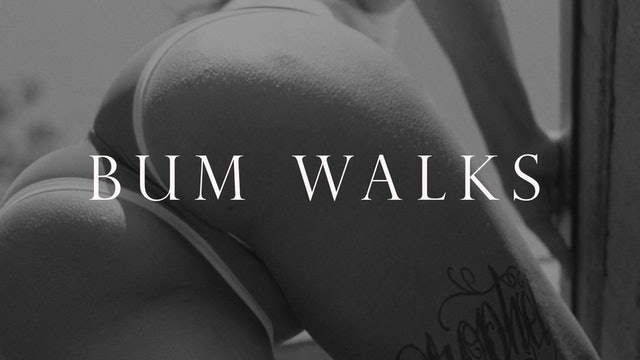BUM WALKS