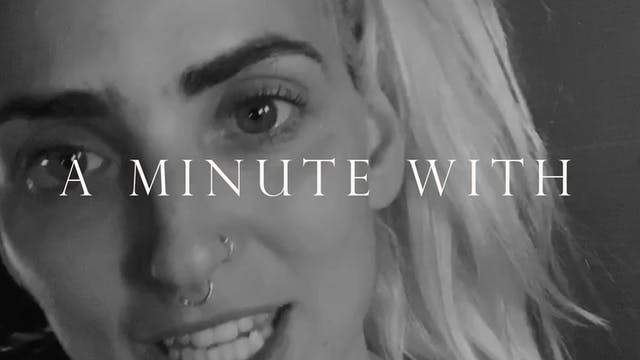 A MINUTE WITH