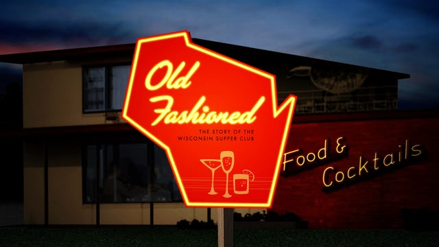 Old Fashioned: The Story of the Wisconsin Supper Club