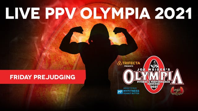 2021 Olympia Pre-judging Friday