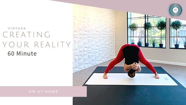 Creating Your Reality {Vinyasa}