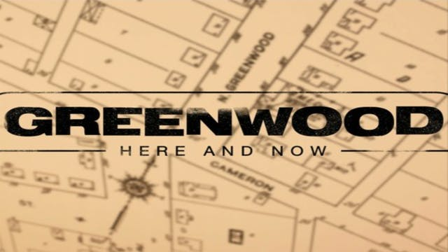 Greenwood, Here & Now: Episode 9: A c...