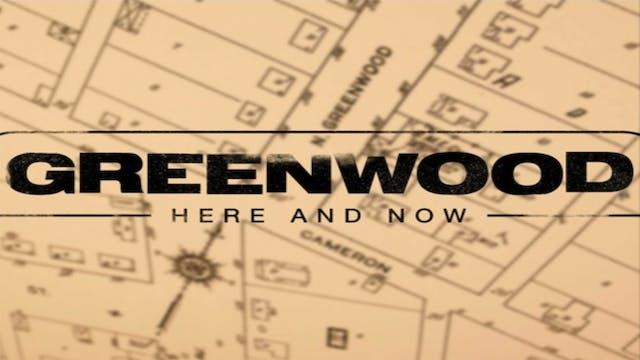 Greenwood, Here & Now: Episode 8: A c...