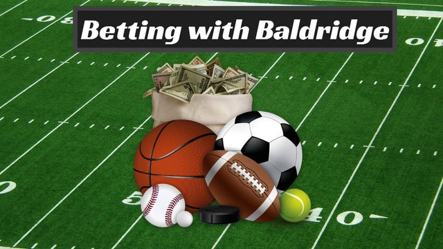 Betting with Baldridge - Ep. 02