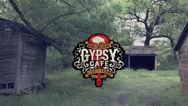 Bob Childers' Gypsy Cafe: Live from t...
