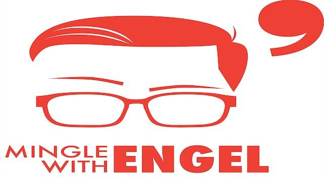 Mingle with Engel - Ep. 01