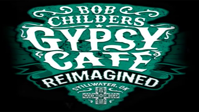 Bob Childers Gypsy Cafe Reimagined - April 2020