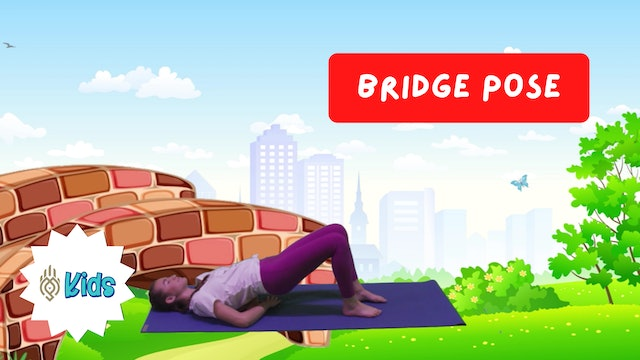 How To Practice Bridge Pose | An OM Warrior Kids Yoga Pose Tutorial