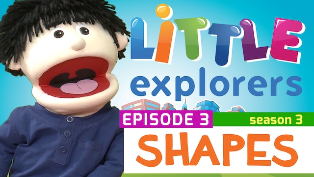 Little Explorers - S3 EP3 Shapes