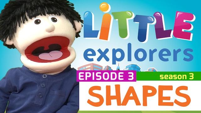 Little Explorers - S3 EP3 Shapes