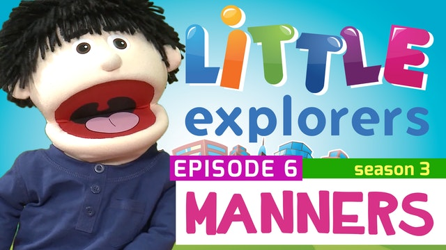 Little Explorers - S3 EP6 Manners