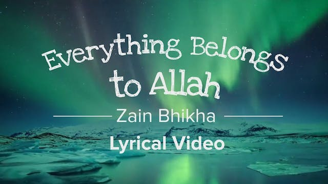 Everything belongs to Allah by Zain B...