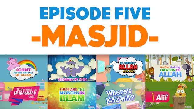 EPISODE 5 - Masjid