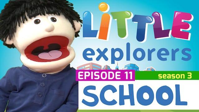 Little Explorers - S3 EP11 School