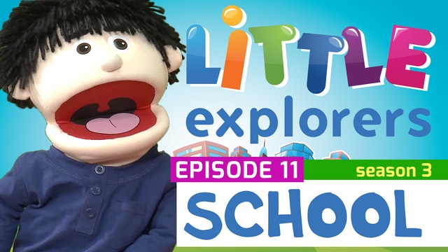 Little Explorers - S3 EP11 School
