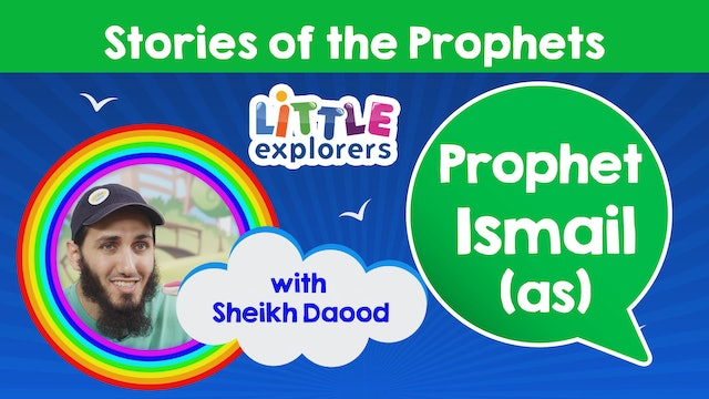 6 - The Story of Prophet Ismail (as) with Sheikh Daood
