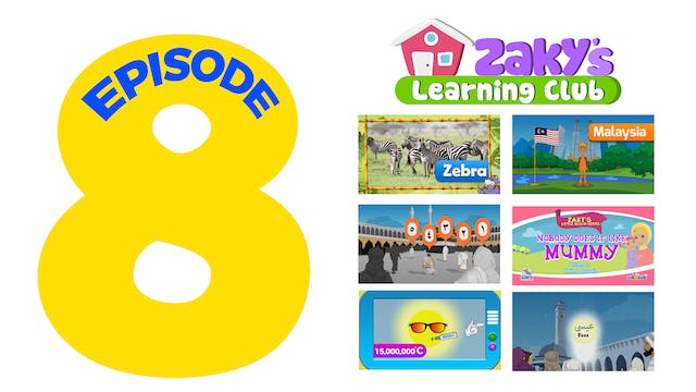 EPISODE 8 - Zaky's Learning Club