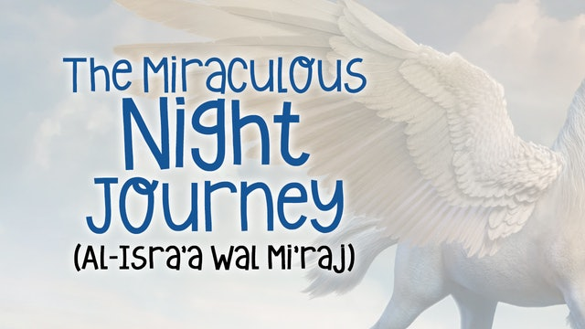 The Miraculous Night Journey - Amazing Story!