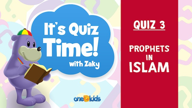 It's Quiz Time With Zaky - 3 - Prophets In Islam