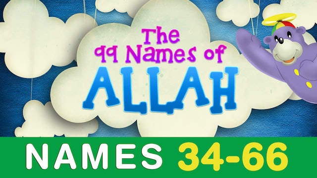 Learn the 99 Names of ALLAH with Zaky (34 to 66)
