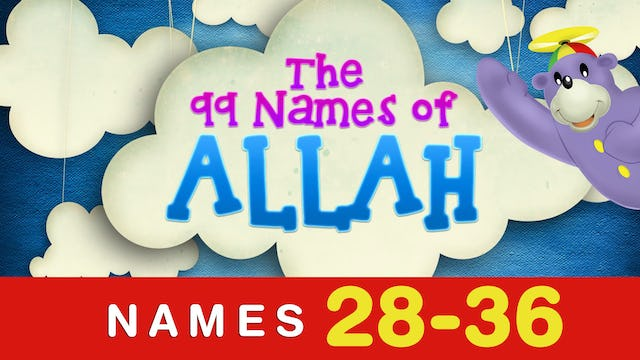 The 99 names of Allah (28-36)