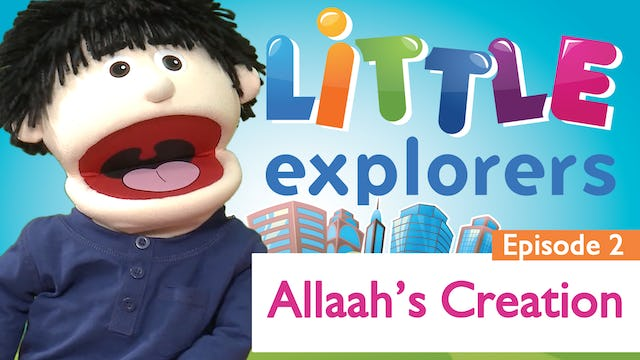Little Explorers - Allaah's Creation