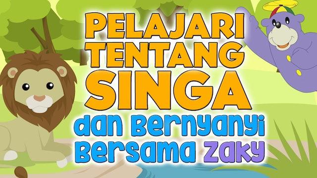 Belajar Tentang Singa dan Bernyanyi Bersama Zaky