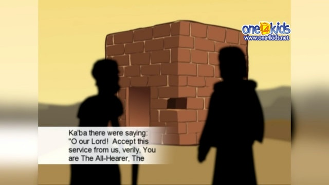 Ibrahim & Ismail (as) build the Kaaba...