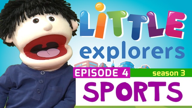 Little Explorers - S3 EP4 Sports