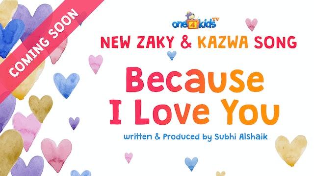 New Song - Because I Love You - Coming Soon insha'Allah
