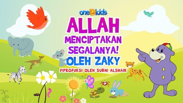 ALLAH MENCIPTAKAN SEGALANYA! - Oleh Zaky