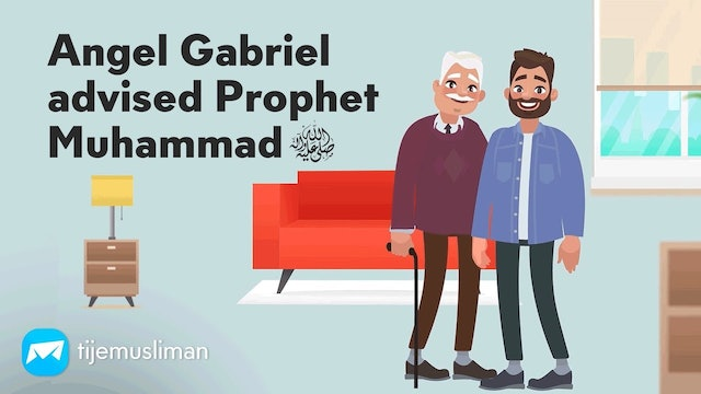 Angel Gabriel's Advice To Prophet Muhammad ﷺ