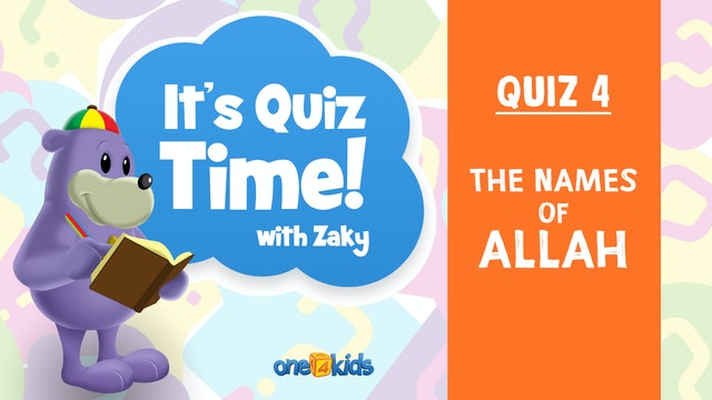 It's Quiz Time With Zaky - 4 - The Names of Allah