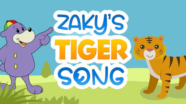 Zaky's Tiger Song!
