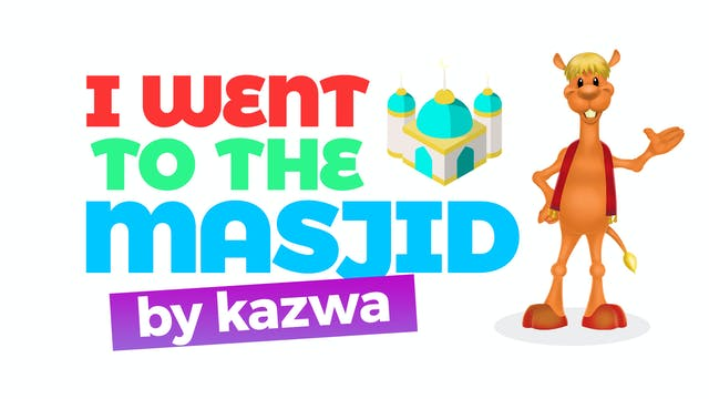 I Went To The Masjid by Kazwa