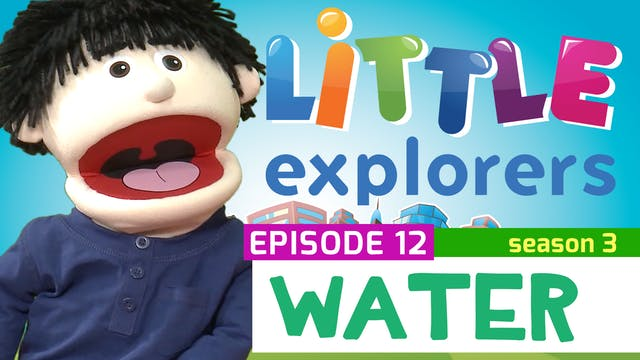 Little Explorers - S3 EP12 Water