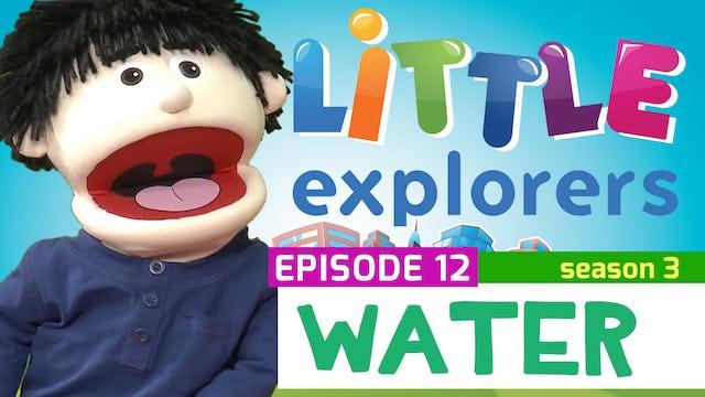 Little Explorers - S3 EP12 Water