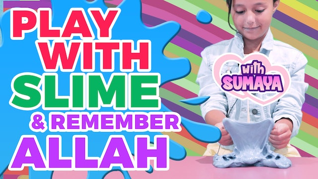 Sumaya Playing with SLIME & Remembering ALLAH
