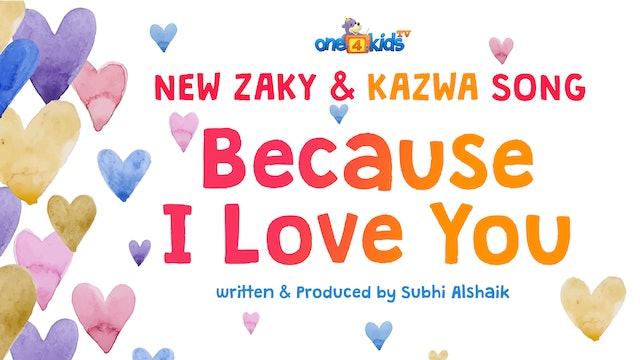 🥰 Because I Love YOU - New Zaky & Kazwa Song