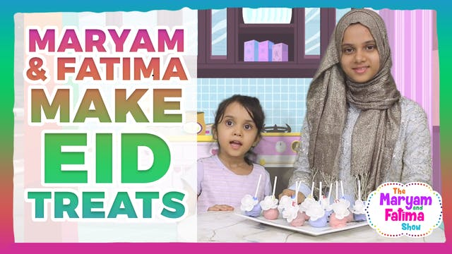 Maryam & Fatima Make EID Treats!