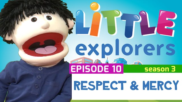 Little Explorers - S3 EP10 Respect and Mercy