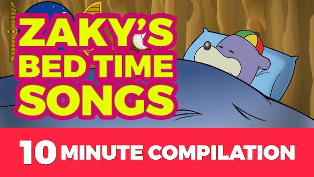 Zaky's Bedtime Songs - 10 Minute Compilation