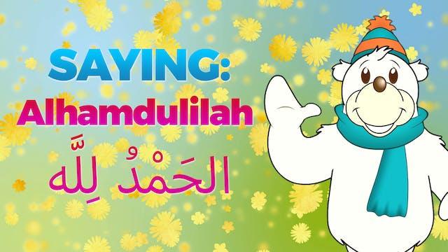Saying Alhamdullillah (Thank You Allah)