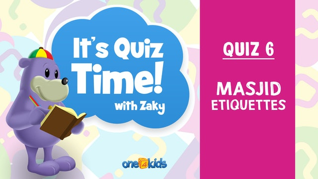 It's Quiz Time With Zaky - 6 - Masjid Etiquettes